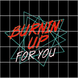 Burnin's up for you svg, Burnin's up for you, Burnin's up for you  design, funny quotes svg, png, eps, dxf file
