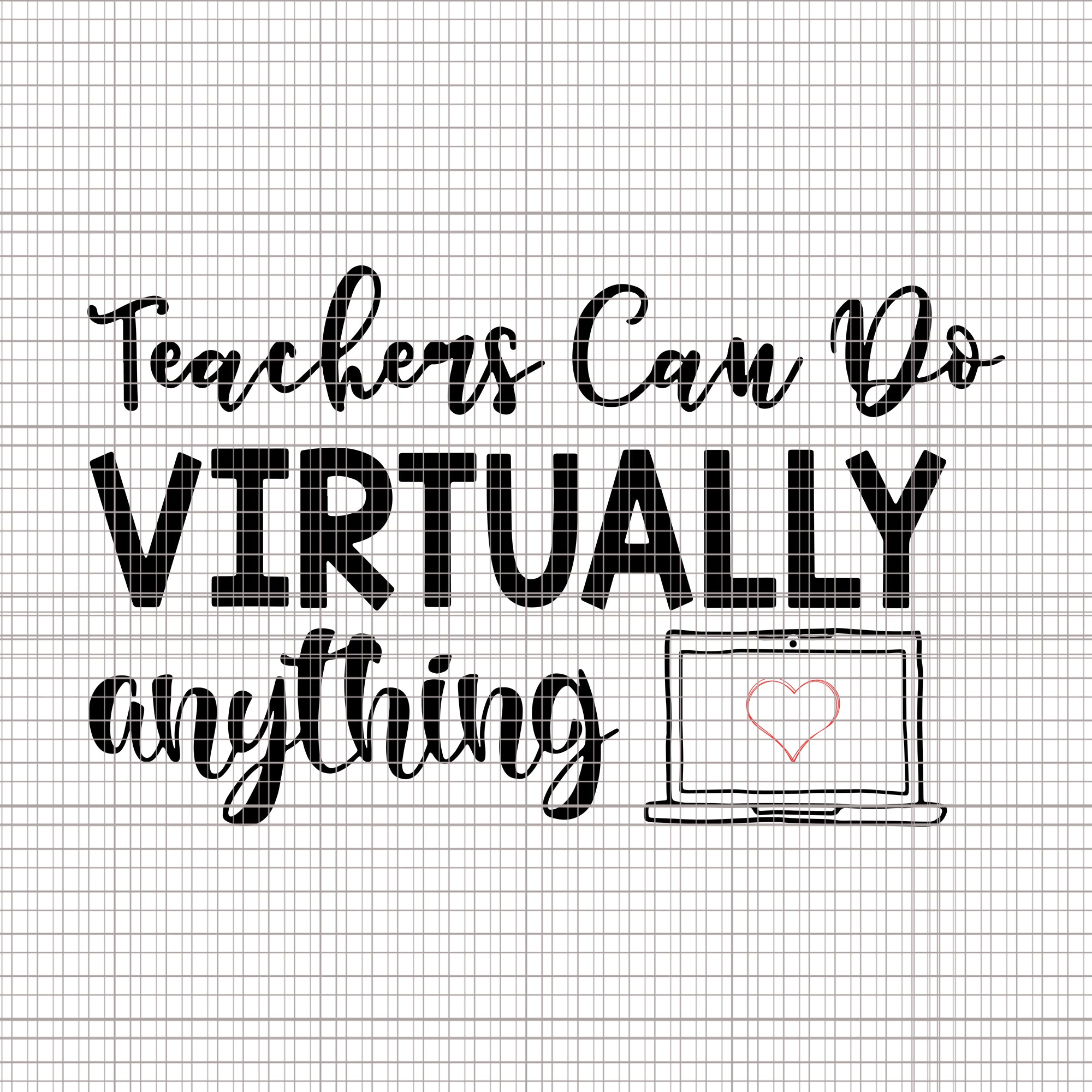 Teachers Can Do Virtually Anything svg, Teachers Can Do Virtually Anything, Teachers Can Do Virtually Anything png, teachers svg, teacher png, eps, dxf, ai file