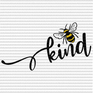 Bee kind svg, Be kind svg, Kindness svg, Bumblebee clipart, Bee kind vector, be kind vector