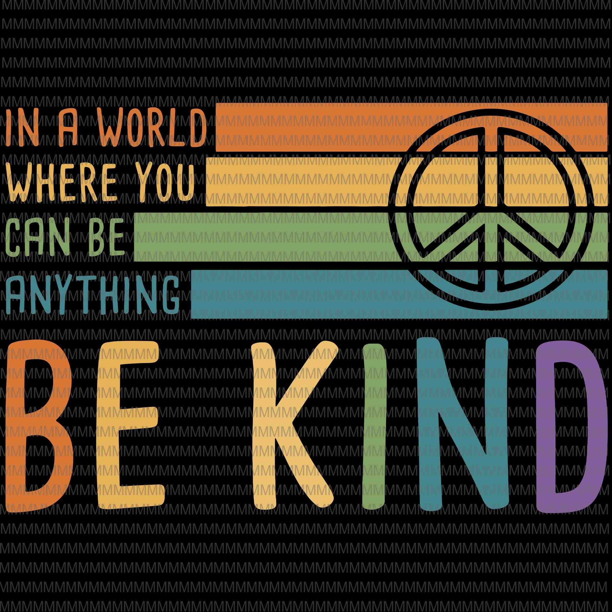 Be kind svg, in a world where you can be any thing svg, be kind vector, be kind design, be kind hand svg