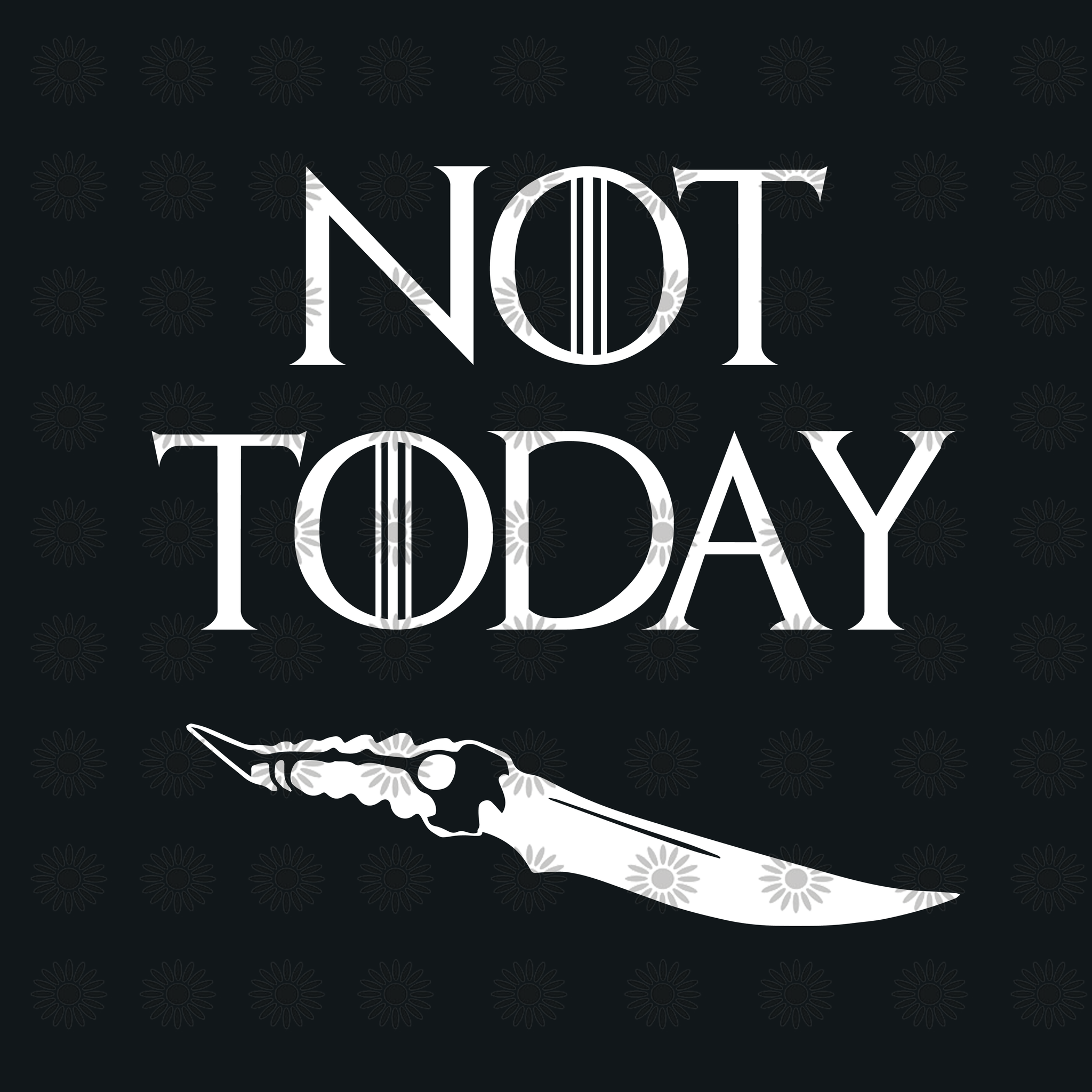 Not ToDay, Arya, Game of Thrones svg, Game of Thrones clipart, Game of Thrones silhouette svg, png, dxf, eps file