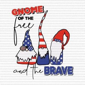 Gnome Of The Free and the  Brave svg, Gnome Of The Brave, Gnome Of The Brave png, Gnome Of The Free and the  Brave, Gnome svg, Gnome 4th of July, Gnome 4th of July svg, 4th of July