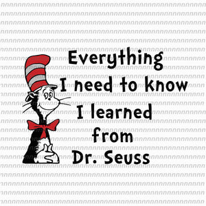 Everything I need to know svg, dr seuss svg, dr seuss quote, dr seuss design, Cat in the hat svg, thing 1 thing 2 thing 3, svg, png, dxf, eps file