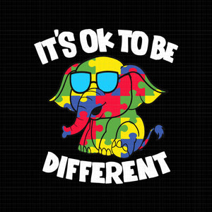 It's ok to be different autism awareness elephant svg,it's ok to be different autism awareness elephant png,it's ok to be different autism awareness elephant