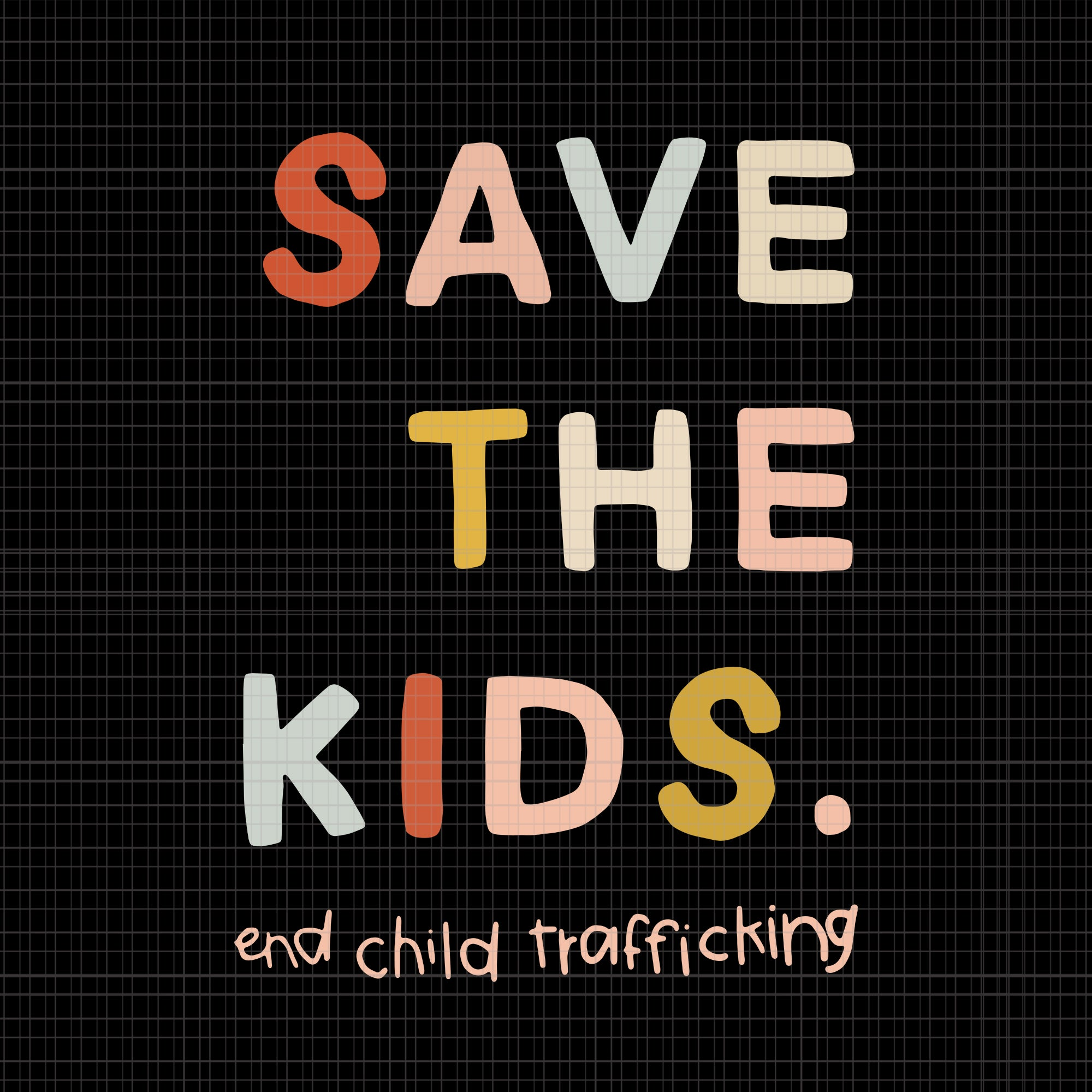 Save the Kids End Child Trafficking, Save the Kids End Child Trafficking svg, Save the Kids End Child Trafficking png, eps, dxf, svg file
