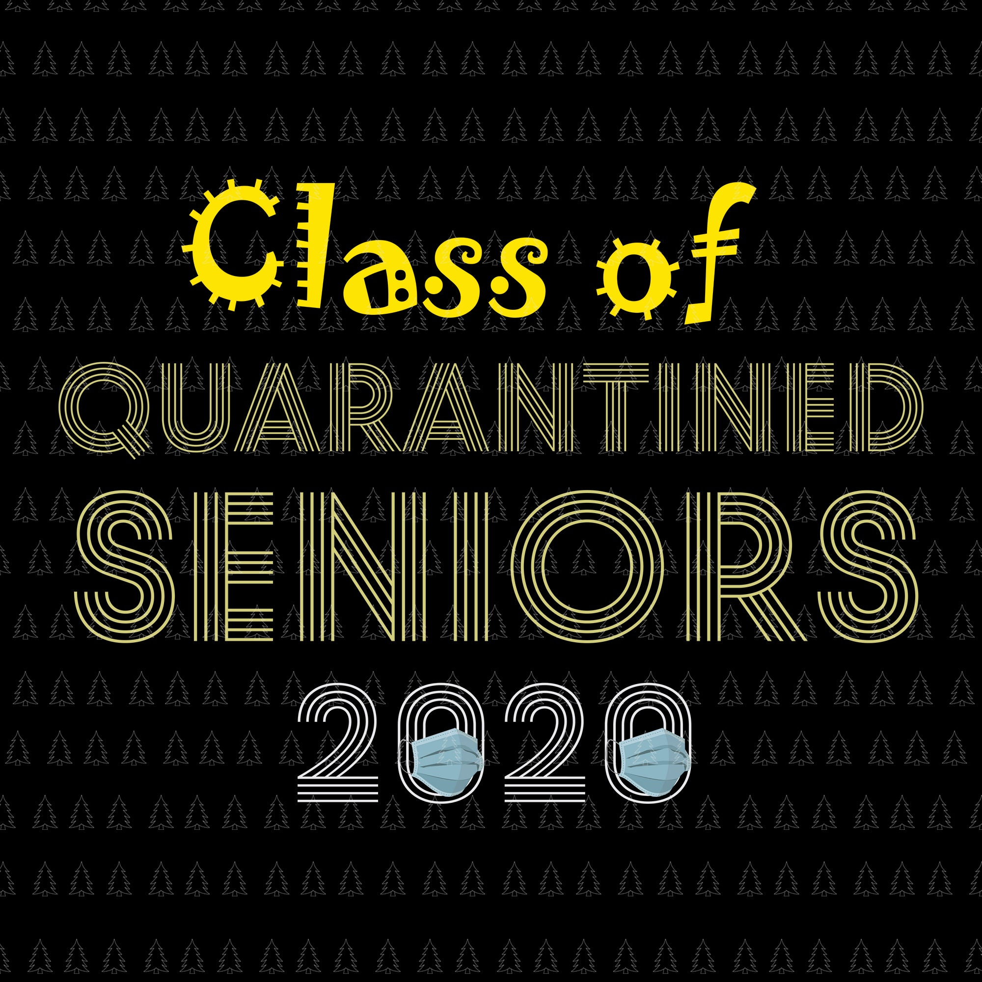 Class of quarantined 2020 svg, class of 2020 the year when shit got real, Class of quarantined seniors 2020, senior 2020 svg, senior 2020