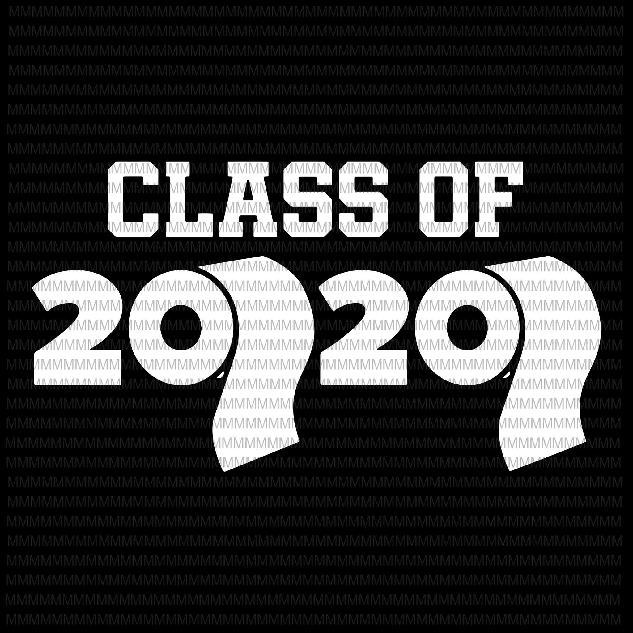 Class of 2020, Class of 2020 vector, Class Of 2020 Toilet Paper Flu Virus Varsity, svg, png, dxf, eps file ready made tshirt design