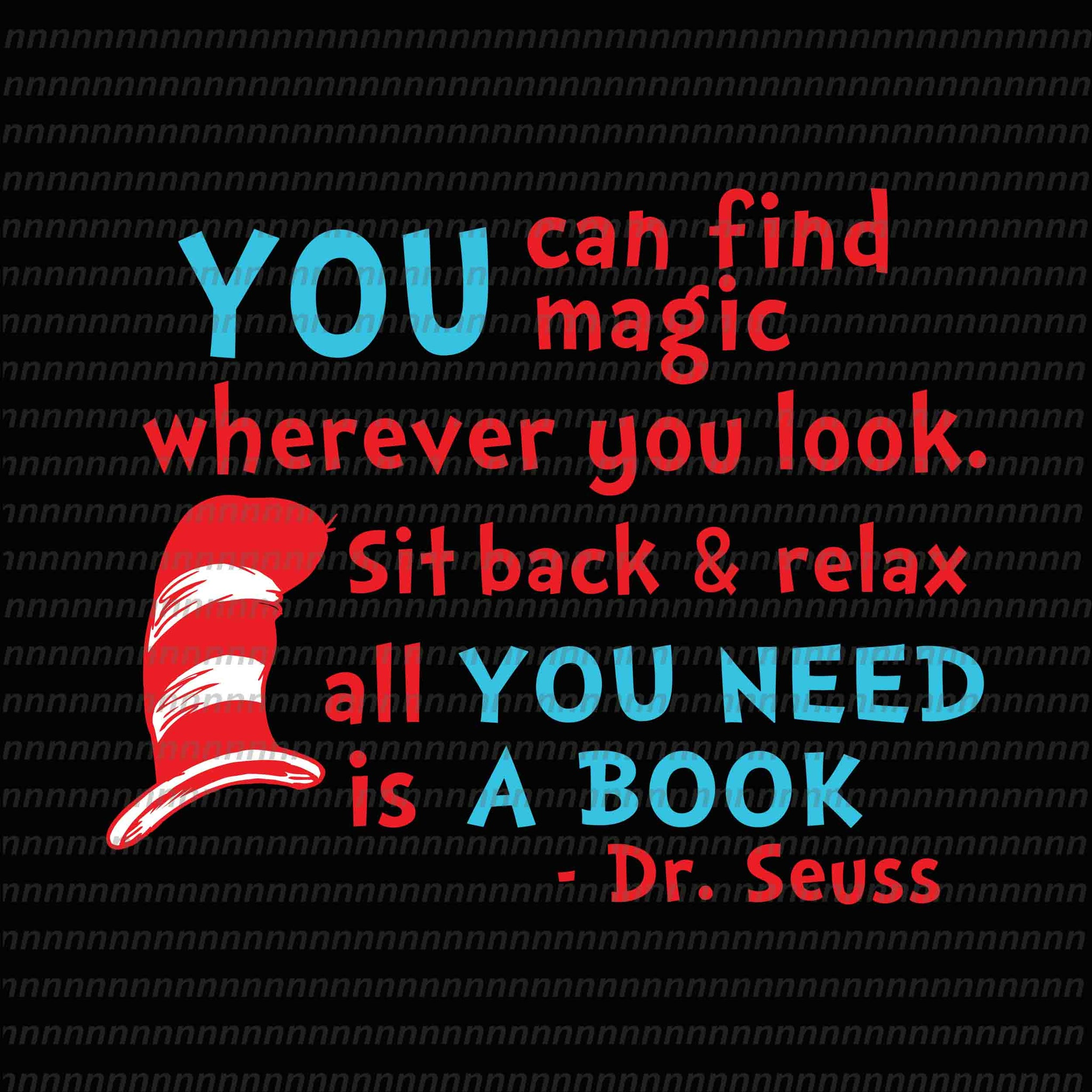 You can find magic wherever you look, dr seuss svg,dr seuss vector, dr seuss quote, dr seuss design, Cat in the hat svg, thing 1 thing 2 thing 3, svg, png, dxf, eps file