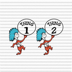 Thing 1 thing 2, dr seuss png, dr seuss svg,dr seuss vector, dr seuss quote, dr seuss design, Cat in the hat svg, thing 1 thing 2 thing 3, svg, png, dxf, eps file