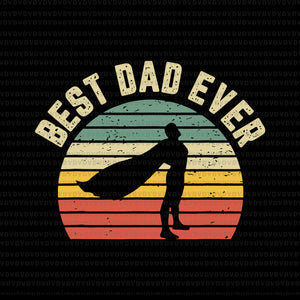 Best dad ever svg, Best dad ever png, Best dad ever  cut file, father's day svg, father svg, png, eps, dxf