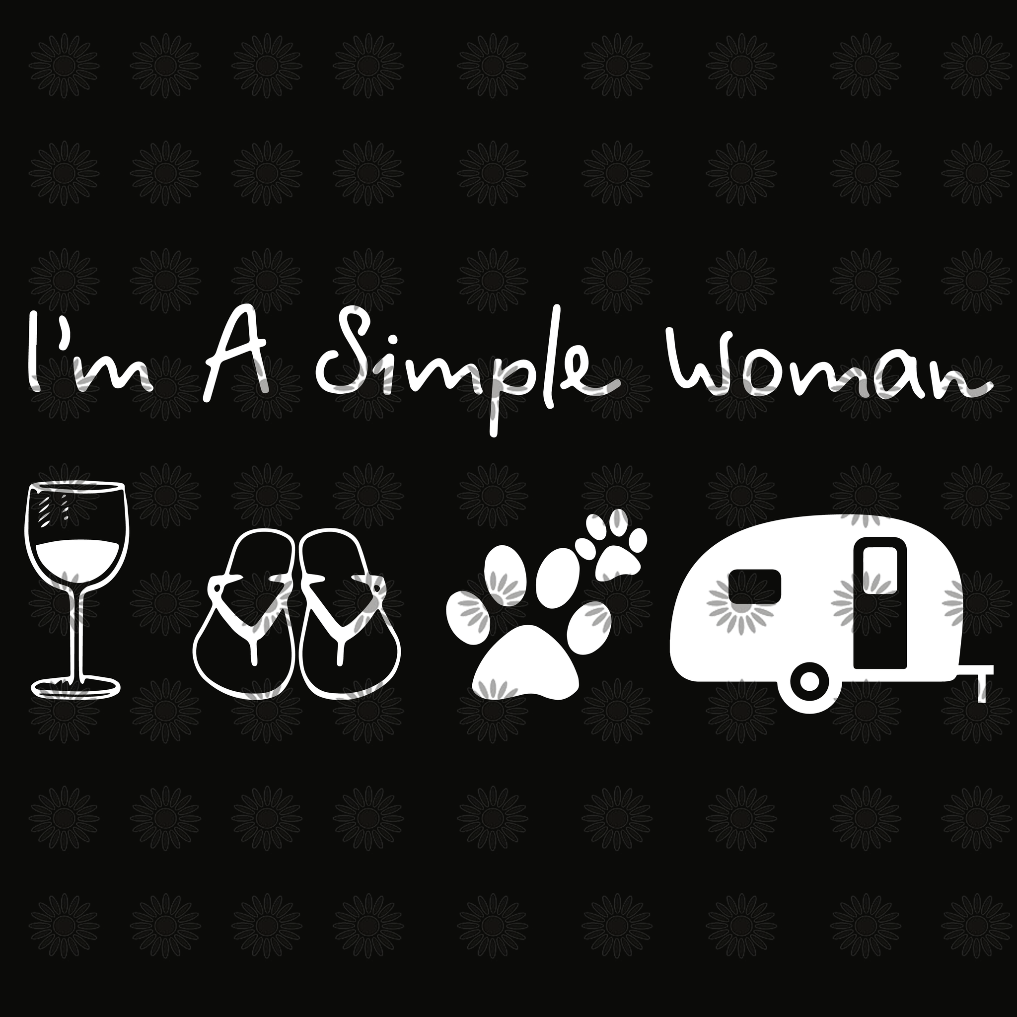 I'm a simple woman svg, I'm a simple woman, I'm a simple woman  png, simple woman svg, simple woman png, woman svg, eps, dxf, png