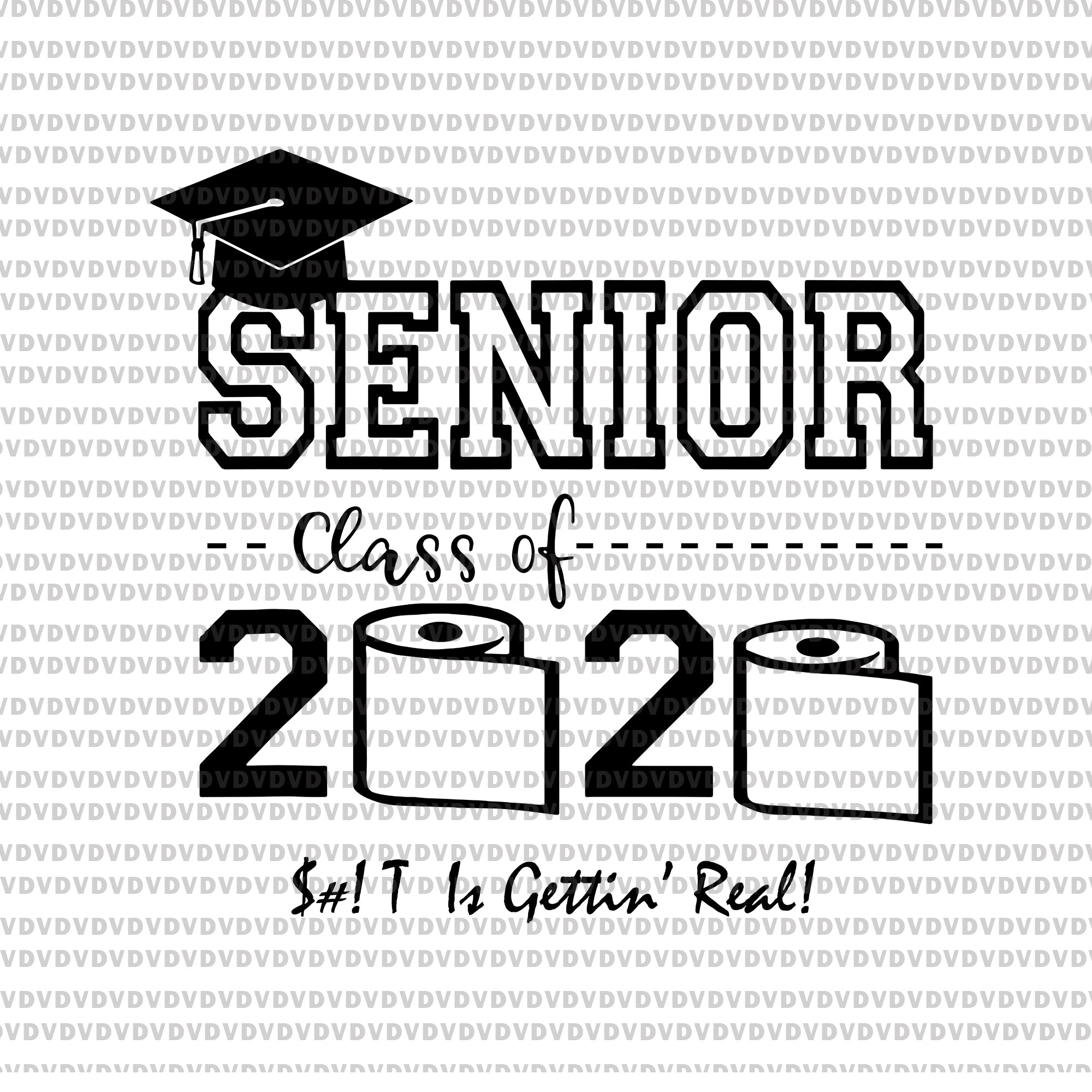 Senior class of 2020 shit is gettin' real graduate svg, senior the one where they were quarantined 2020 svg, Senior 2020 svg, png, eps, dxf file