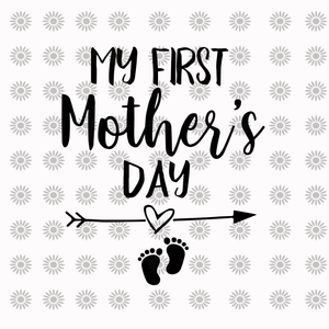 My First Mother's Day svg, My First Mother's Day, My First Mother's Day png, mother day svg, mother png, eps, dxf file