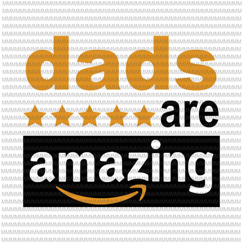 dads are amazing svg, black dad svg, father's day svg, quote father's day svg, father's day vector, father's day design, png, dxf, eps, ai