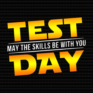 Test day may the skills be with you teacher png, test day may the skills be with you teacher, test day may