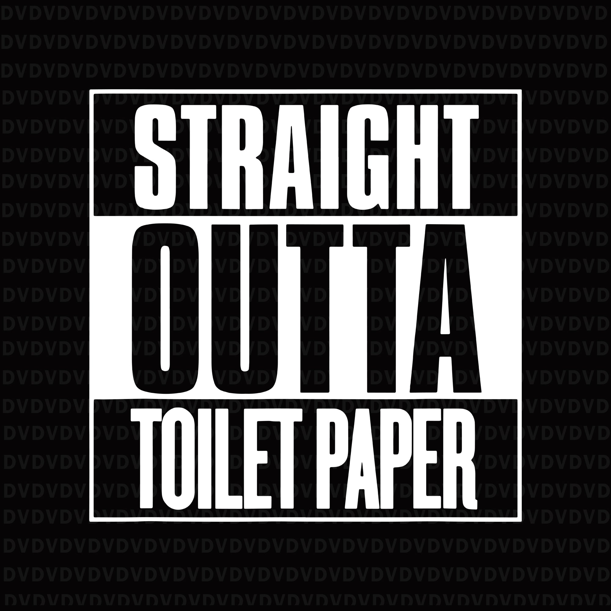 Straight outta toilet paper svg, straight outta toilet paper, straight outta toilet paper png, straight outta toilet paper