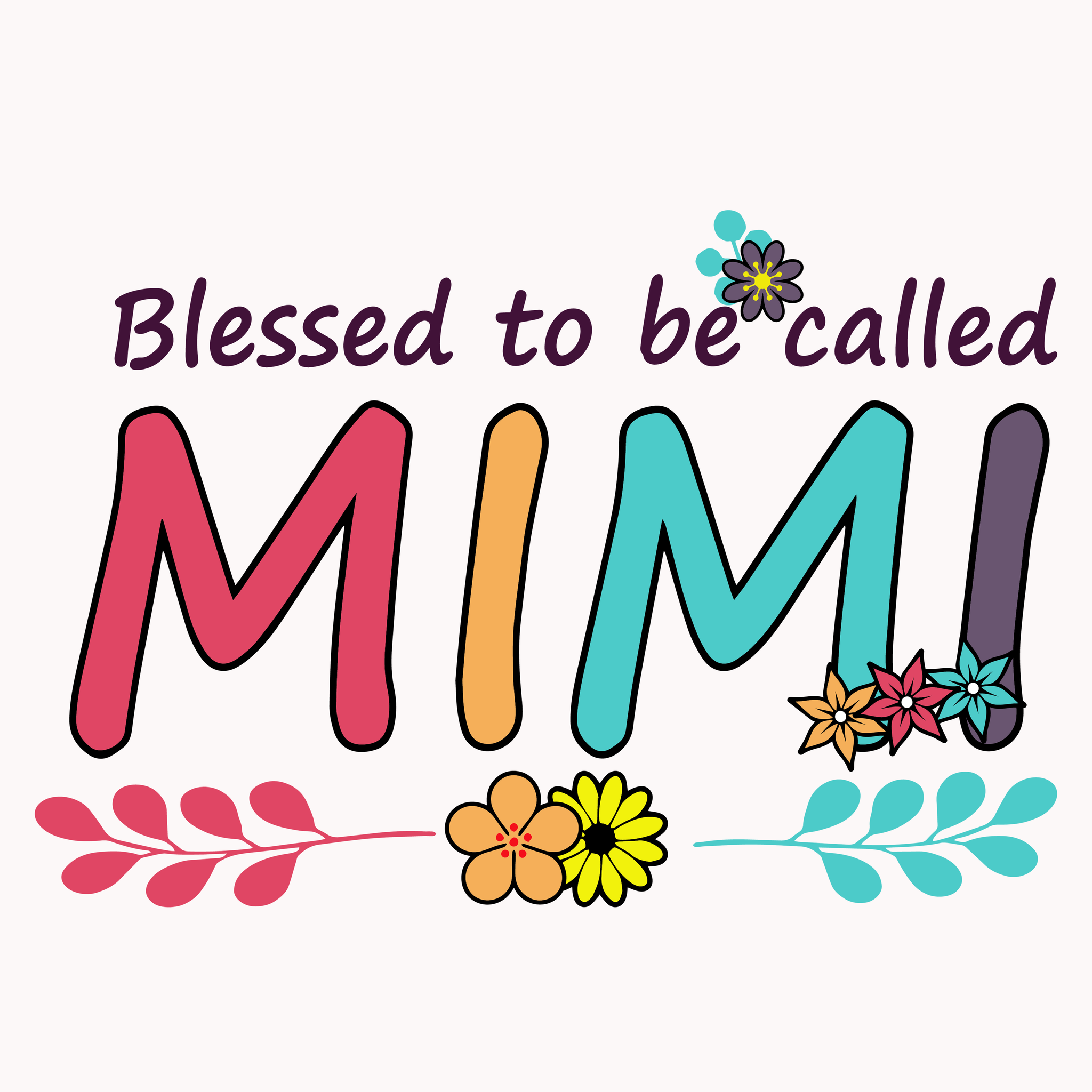 Blessed to be called Mimi svg, Blessed to be called Mimi, Blessed to be called Mimi png, Mimi svg, funny quotes svg