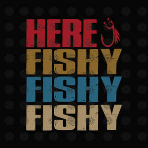 Here fishy svg, Here fishy, Here fishy png, fish svg, png, eps, dxf file