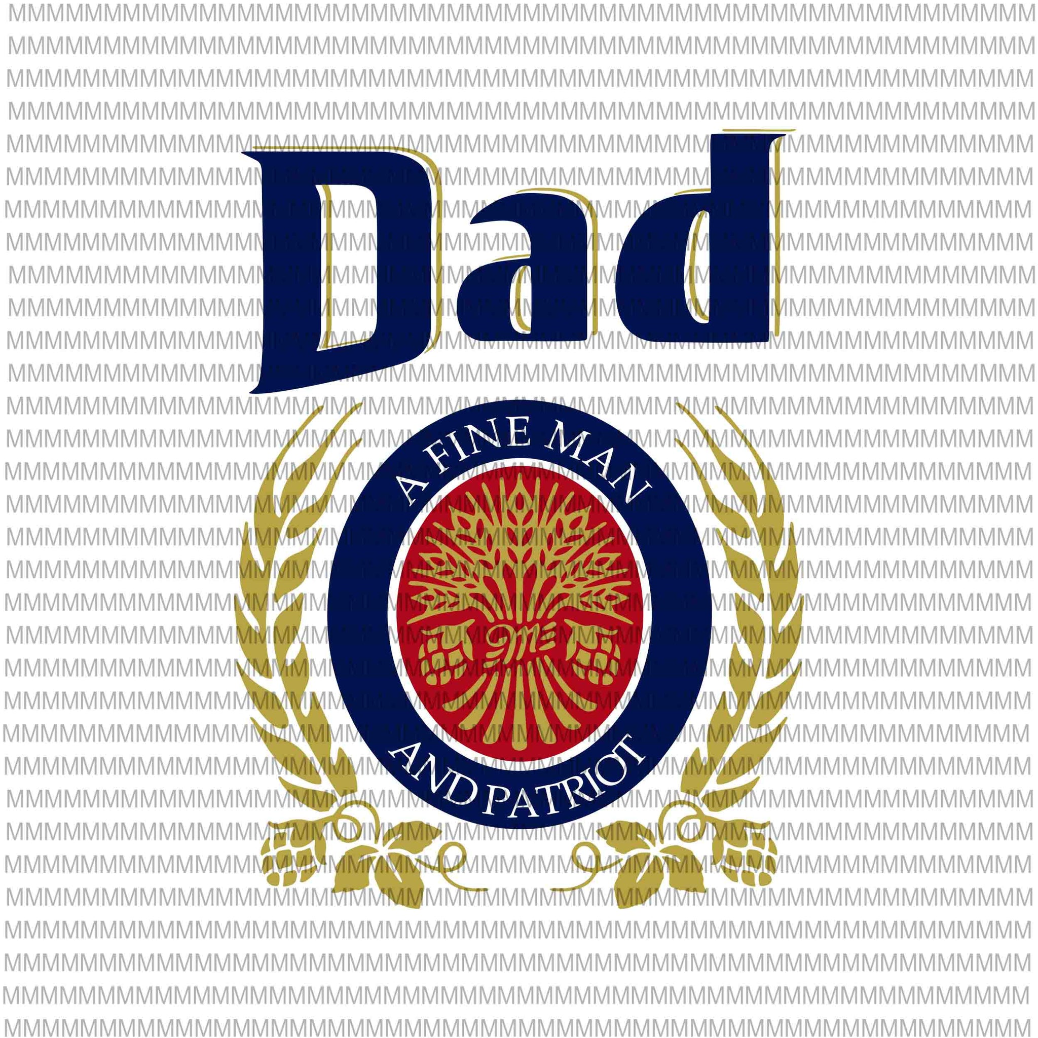 Free 55,344 likes · 17 talking about this. Dad A Fine Man And Patriot Svg Father S Day Father S Day Svg Father Buydesigntshirt SVG, PNG, EPS, DXF File