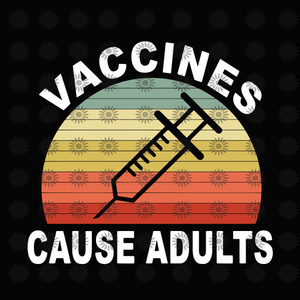 Vacciness cause adults svg, Vacciness cause adults, Vacciness cause adults design eps, dxf, png, svg file