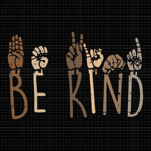 Be kind hand svg,be kind hand ,be kind svg,be kind hand sign language teachers melanin interpreter svg,be kind hand sign language teachers melanin interpreter