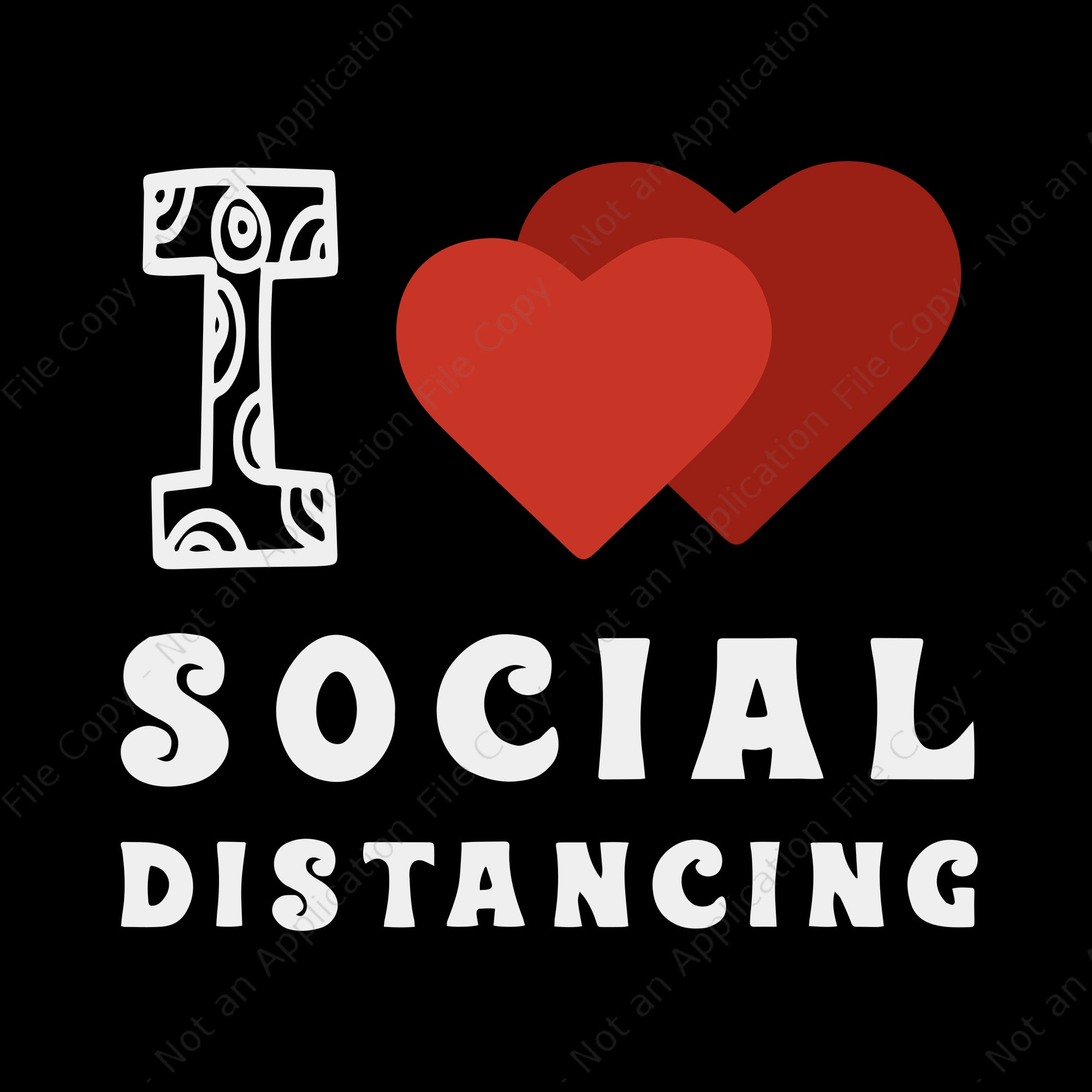 I Love Social Distancing svg, I Love Social Distancing , I Love Social Distancing png, I Love Social Distancing Shirt Funny Virus Introvert buy t shirt design I love social distancing svg, i love social distancing