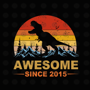 Awesome since 2015 dinosaur svg, Awesome since 2015 dinosaur, Awesome since 2015 dinosaur vintage, dinosaur svg, dinosaur png, eps, dxf, svg file