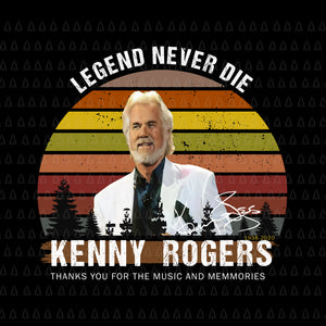 Legend never die kenny rogers thank you for the music and memories png, legend never die kenny rogers,  kenny rogers vector