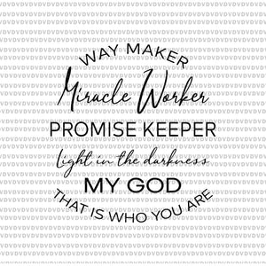 Waymaker miracle worker promise keeper light in the darkness svg, waymaker miracle worker promise keeper light in the darkness