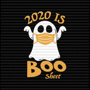 2020 is Boo Sheet Halloween svg, Ghost in Mask Halloween svg, funny halloween svg, boo crew svg, png, dxf, eps, ai files