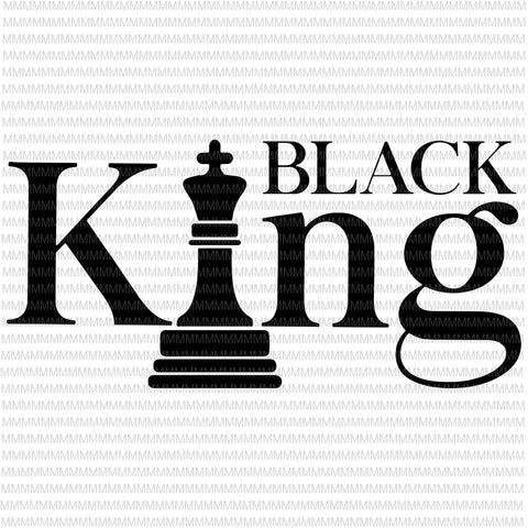 Black King svg - african american svg - black man svg, black history svg, father's day svg, black father svg files for cricut silhouette