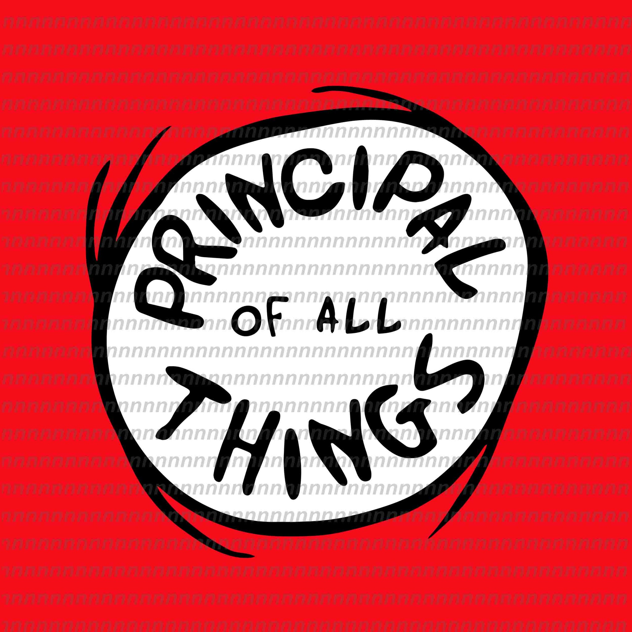 Principal of all things svg, dr seuss svg,dr seuss vector, dr seuss quote, dr seuss design, Cat in the hat svg, thing 1 thing 2 thing 3, svg, png, dxf, eps file