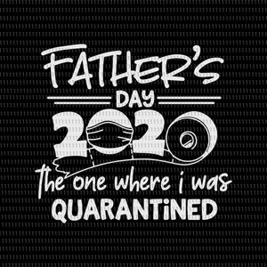 Father's day 2020 Quarantined svg, Father's day 2020 Quarantined, father day svg, father day, father day 2020, father svg, father