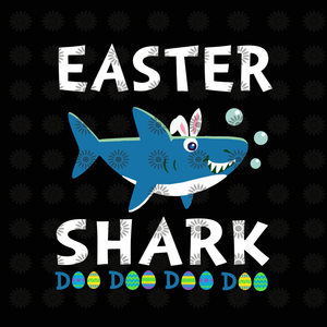 Easter shark doo doo doo svg, Easter shark doo doo doo, Easter shark svg, shark svg, funny quotes svg, eps, dxf, png file
