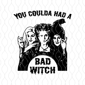 You Coulda Had A Bad Witch SVG,You Coulda Had A Bad Witch, Hocus Pocus, Halloween svg, Hocus Pocus svg,Halloween Sanderson Sisters svg,eps,dxf,png