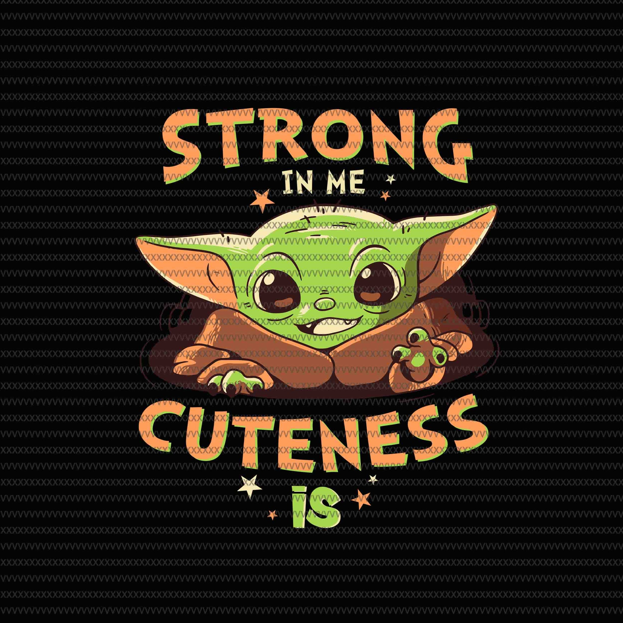 Strong in me cuteness is, Baby on board, Baby yoda svg, baby yoda vector, baby yoda digital file, star wars svg, star wars vector, The Mandalorian the child svg