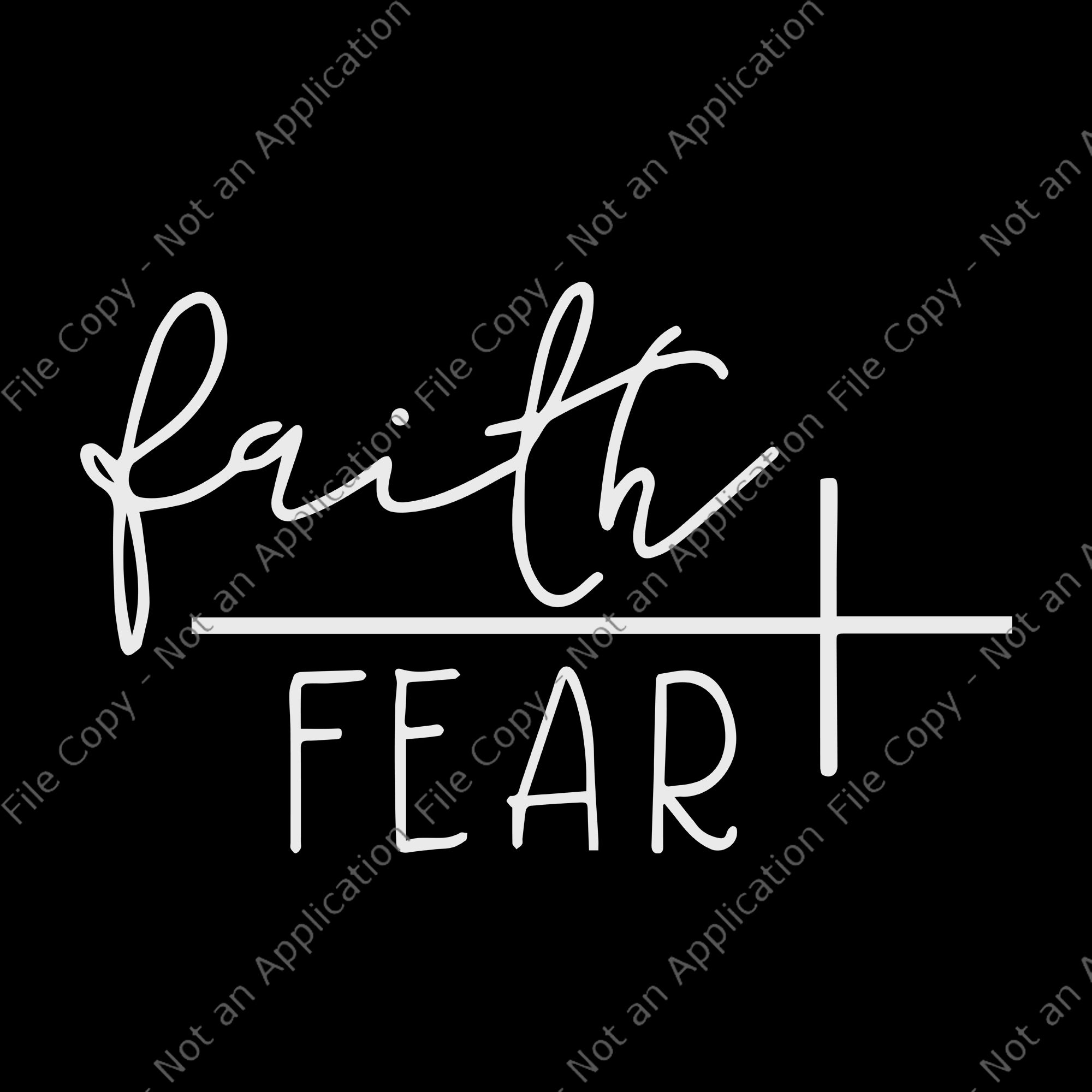Faith over fear, Faith over fear png, Faith over fear svg, Faith SVG, fantasysvg, jesus svg, Religion svg, religious svg, svg faith over fear