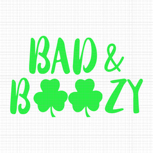 Bad & boozy svg, bad & boozy patrick day svg, patrick day svg, patrick day design,bad and boozy funny saint patrick day drinking svg