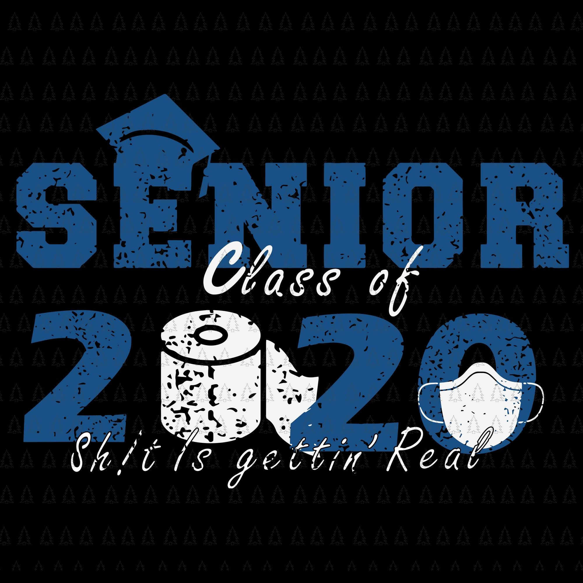 Senior 2020 shit gettin real funny apocalypse toilet paper svg, Senior 2020 svg, senior 2020, senior 2020 vector, eps, dxf, png, svg file