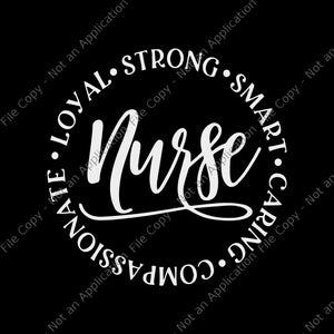 Nurse 2020 svg, Nurse 2020, Nurse Svg, Nurse Quote Svg, Strong, Smart, Caring, Compassionate, Loyal Svg, Nurse Svg Designs, Nurse buy t shirt design artwork