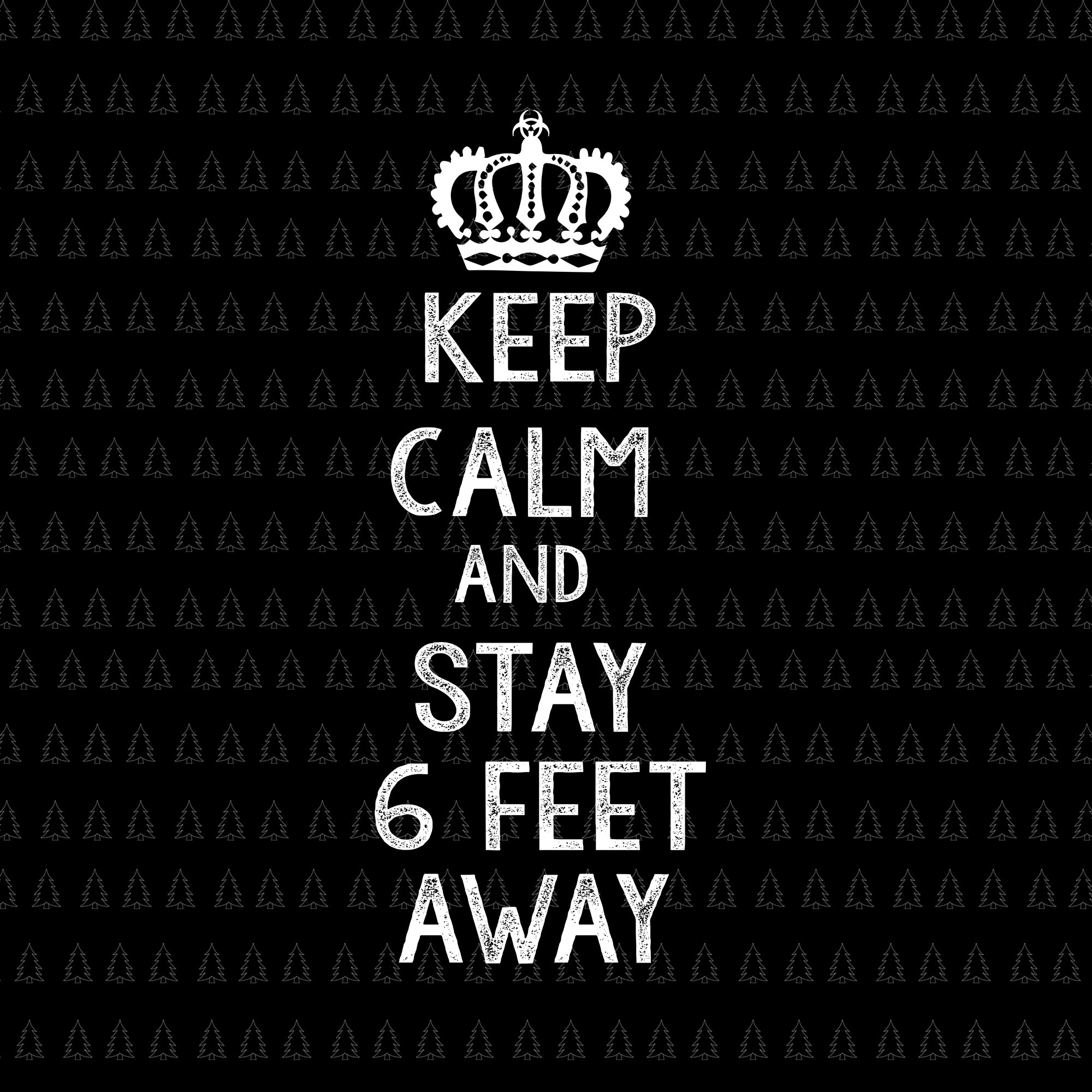Keep calm and stay 6 feet away svg, keep calm and stay 6 feet away, keep calm and stay 6 feet away png, eps, dxf svg file