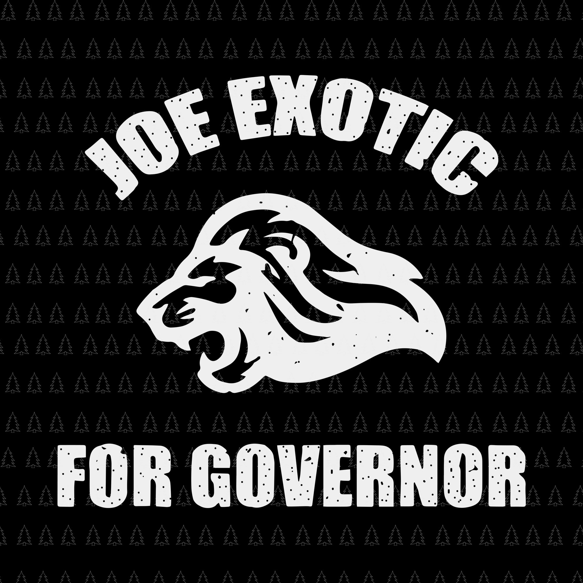 Joe exotic for governor svg, joe exotic for governor, joe exotic for governor png, joe exotic for governor
