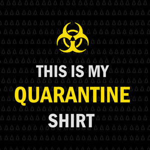 This is my quarantine shirt svg, this is my quarantine shirt , this is my quarantine shirt png, this is my quarantine shirt virus awareness flu