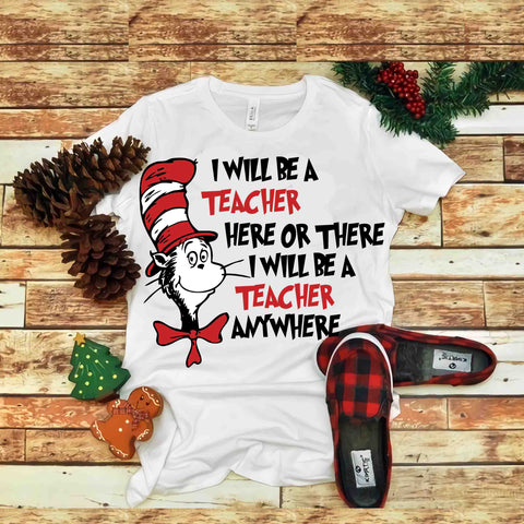 I Will Be A Teacher, Dr. Seus vector, Dr Seuss quote, svg, png, dxf, eps, ai file