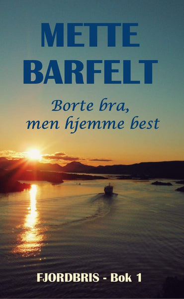 Borte bra, men hjemme best (FjordBris-serien Book 1) (Norwegian Edition)