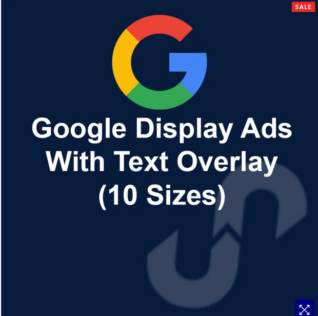 GOOGLE DISPLAY ADS WITH TEXT OVERLAYS (10 SIZES)