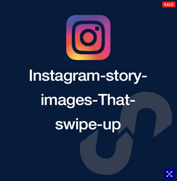 INSTAGRAM STORY IMAGES THAT VIEWERS WILL SWIPE UP