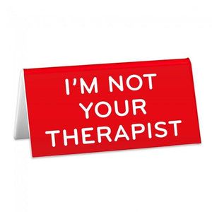 Not Your Therapist Desk Sign