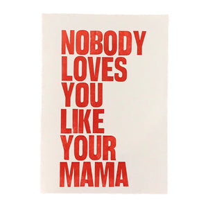 Nobody Loves You Like Your Mama Card