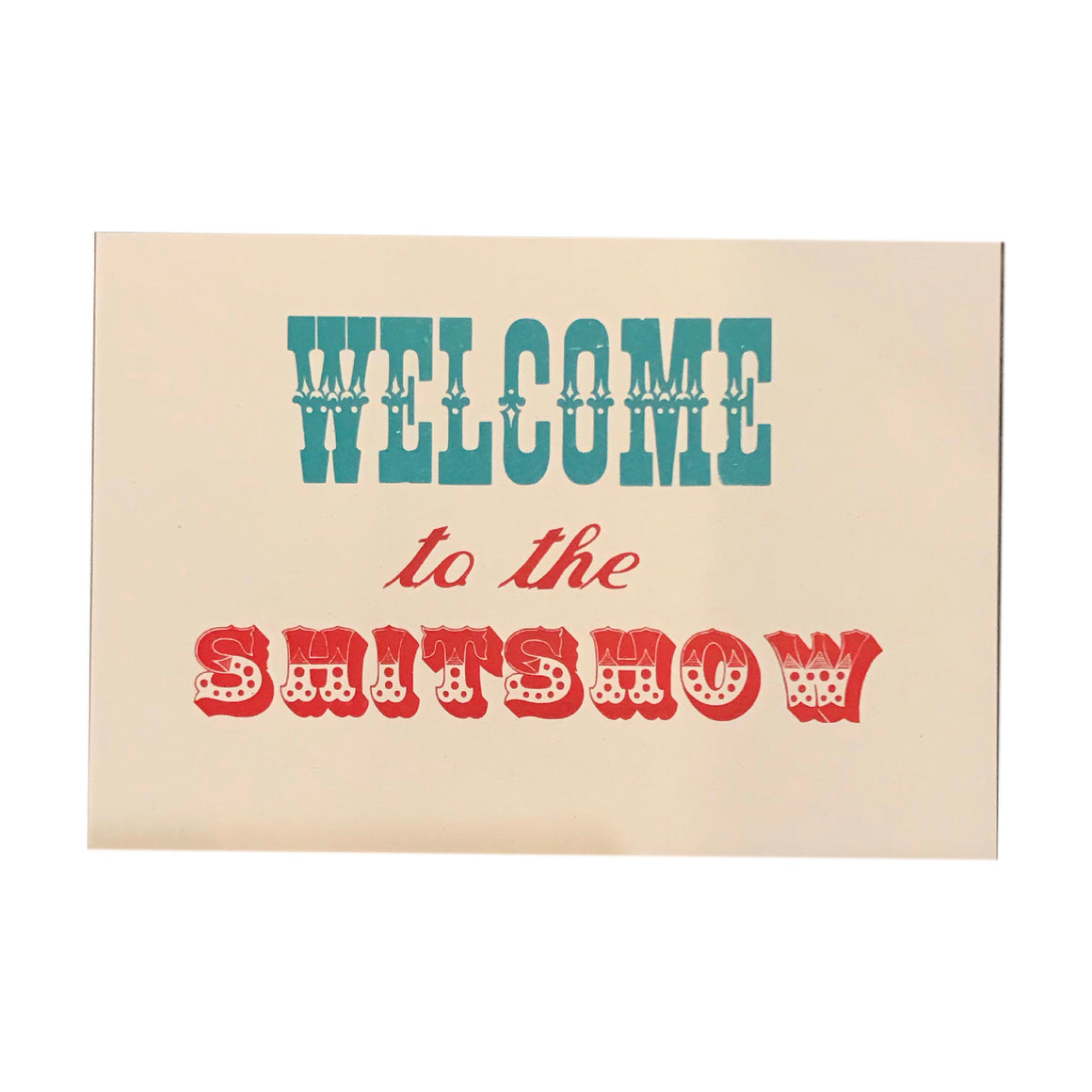 Welcome to the Shitshow Print
